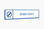 Staff Only door sign. Custom made to order in Australia.